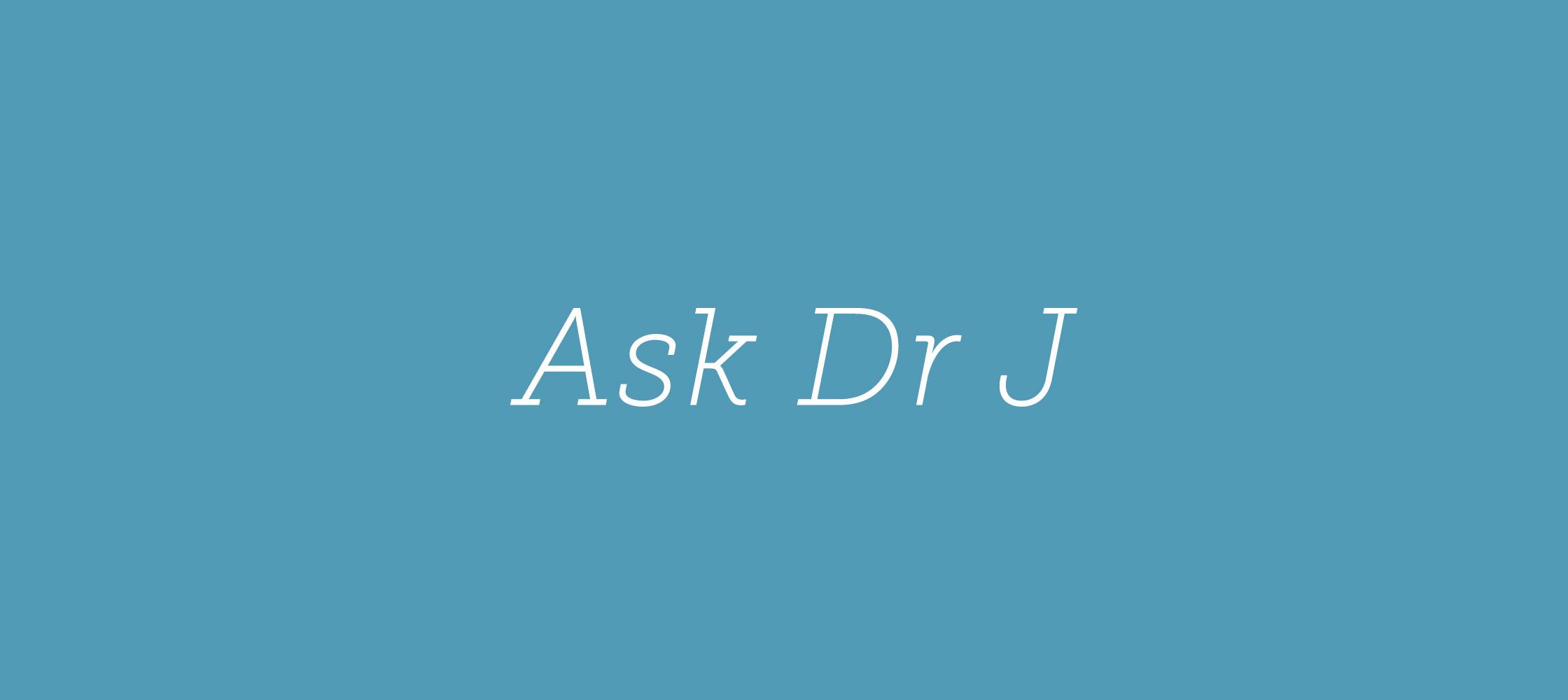 AskDrJ2